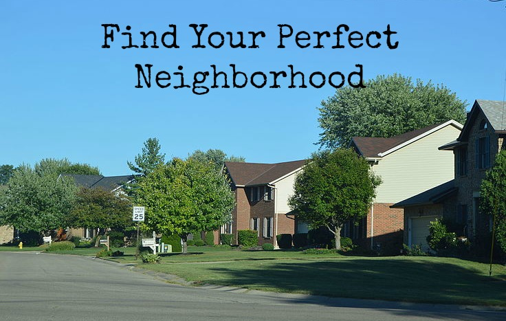 Step 3 of Buying a Home- Find a Neighborhood